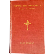"1900 ""Before the Most Holy, Coram Sanctissimo"" by Mother Mary Loyola"