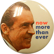 "Vintage Original ""Now More Than Ever"" Button Richard Nixon"