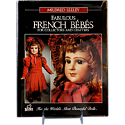 SOLD Fabulous French Bebes For Collectors And Crafters Doll Book by Mildred Seeley