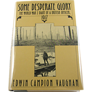 "=1st Edition= Edwin Campion Vaughan: ""Some Desperate Glory"" =British="
