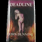 """=Signed 1st Edition= John Dunning: """"Deadline"""""""