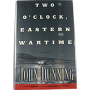"""=Signed 1st Edition= John Dunning: """"Two O'clock Eastern Time"""""""