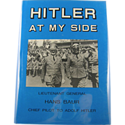 "=Signed 1st edition= Hans Baur: ""Hitler At My Side"""