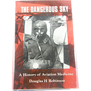 SIGNED 1st edition: The Dangerous Sky: A History of Aviation Medicine by Robinson