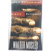 """=Signed 1st Edition= Walter Mosley: """"Always Outnumbered, Always Outgunned"""""""