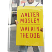 "=Signed 1st Edition= Walter Mosley: ""Walkin' the Dog"""