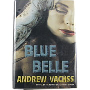 "=Signed 1st Edition= Andrew Vachss: ""Blue Belle"""