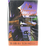 "=Signed 1st Edition= Barbara Seranella ""No Human Involved"""