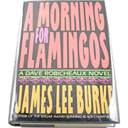 "=Signed 1st Edition= James Lee Burke: ""A Morning for Flamingos"" =Rare="