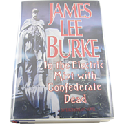 "SALE =Signed 1st Edition= James Lee Burke: ""In the Electric Mist with Confederate Dead""  ."
