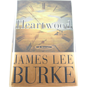 "=Signed 1st Edition= James Lee Burke: ""Heartwood"" =Scarce="