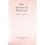 Book: The Anatomy of Witchcraft by Peter Haining, Dated 1972