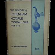The History of Tottenham Hotspur Football Club 1882-1946 by G.Wagstaffe Simmons