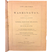 The Life & Times of Washington Book by  J F Schroeder 1857 Volume 1 Only Published ...