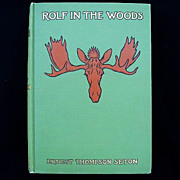 SOLD Rolf in the Woods 1911 1st Edition by Ernest Seton-Thompson