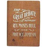 SOLD 1904 Spiritualism Book THE GREAT DEBATE by Hull and Jamieson