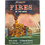 Historic Fires of the West 1865 to 1915  First Edition by Ralph W. Andrews