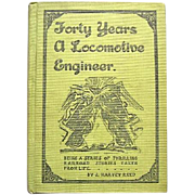 SALE Forty Years a Locomotive Engineer 1913 Railroad Book by J. Harvey Reed