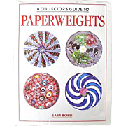 A Collector's Guide to Paperweights by Sara Rossi 1st Edition