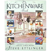 The Kitchenware Book -- First Edition by Steve Ettlinger