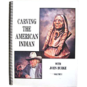 Signed Carving the American Indian Rare Book by John Burke