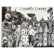 SALE Umatilla County: The Early Years First Edition Oregon History Book Book Pendleton