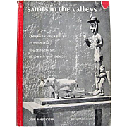 Saints in the Valleys / Christian Sacred Images in the History, Life and Folk Art of Spanish N