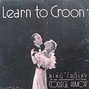 Bing Crosby Learn to Croon Sheet Music from College Humor 1933