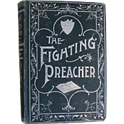 Antique Book The Fighting Preacher 1899