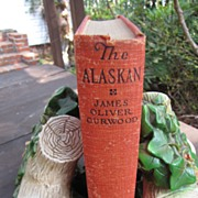 SALE The Alaskan by James  Oliver Carwood, 1923