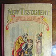 1907 New Testament Stories by McLoughlin Bros. N.Y.