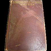 SALE 1903, American Men Of Letters John Greenleaf Whittier 1st Edition