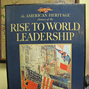 The American Heritage: History of the Rise to World Leadership, 2 Volume Boxed