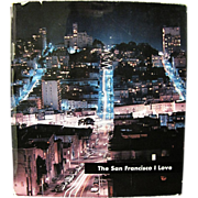 The San Francisco I Love; Amiel, Léon (ed.), Joseph Alioto Mayor (intro.), Peter Fink  ...