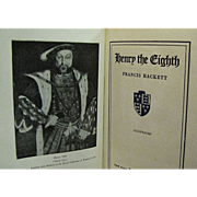 Henry the Eighth by Francis Hackett 1929, 1st Edition, 8th Printing