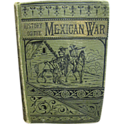 1880's, History Of The War Between The United States And Mexico. By John S ...