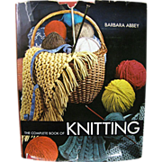 The Complete Book of Knitting by Barbara Abbey, 1971 1st edition