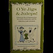 SOLD O Ye Jigs and Juleps by Virginia Cary Hudson 1967 HCDJ