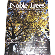 Noble Trees of the South Carolina Upcountry, John Lane/ Michael A. Dirr/ Mark Olencki & Mark D