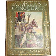 1917, With Cortes the Conqueror by Virginia Watson Illustrated First Edition