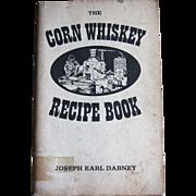 The Corn Whiskey Recipe Book by Joseph Earl Dabney  – 1977,  Paperback, Very Rare