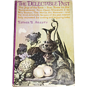 1964, The Delectable Past by Esther B. Aresty (Hardcover w/ Dust Jacket) History of Cooking ..