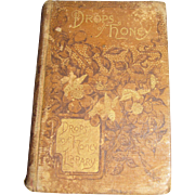 1888, Drops of Honey: Stories Written for the Instruction and Amusement of Young Readers by ..