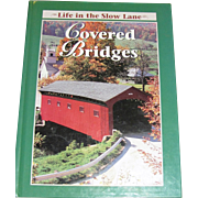Covered Bridges - Life in the Slow Lane was written by the readers of Reiman Publications ...