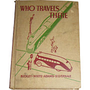 "1938 1st Edition ""Who Travels There"" The Road to Safety, Illustrated, 5th & 6th Grad"