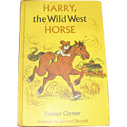 Harry, the Wild West Horse by Eleanor Clymer, 1963, 1st Edition, HC, Drawings by Leonard ...