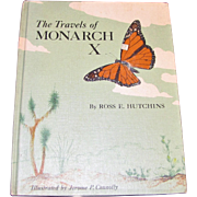1966, The Travels of Monarch X by Ross E. Hutchins, HC 1st Edition
