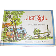 Just Right by Lilian Moore, 1968, 1st Edition, Illustrations by Aldren A Watson, HC