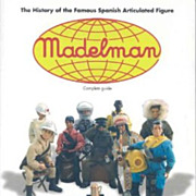 MADELMAN: The History of the Famous Spanish Articulated Figure