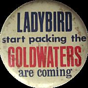 Goldwater Political Button, 1964, Ladybird Start Packing